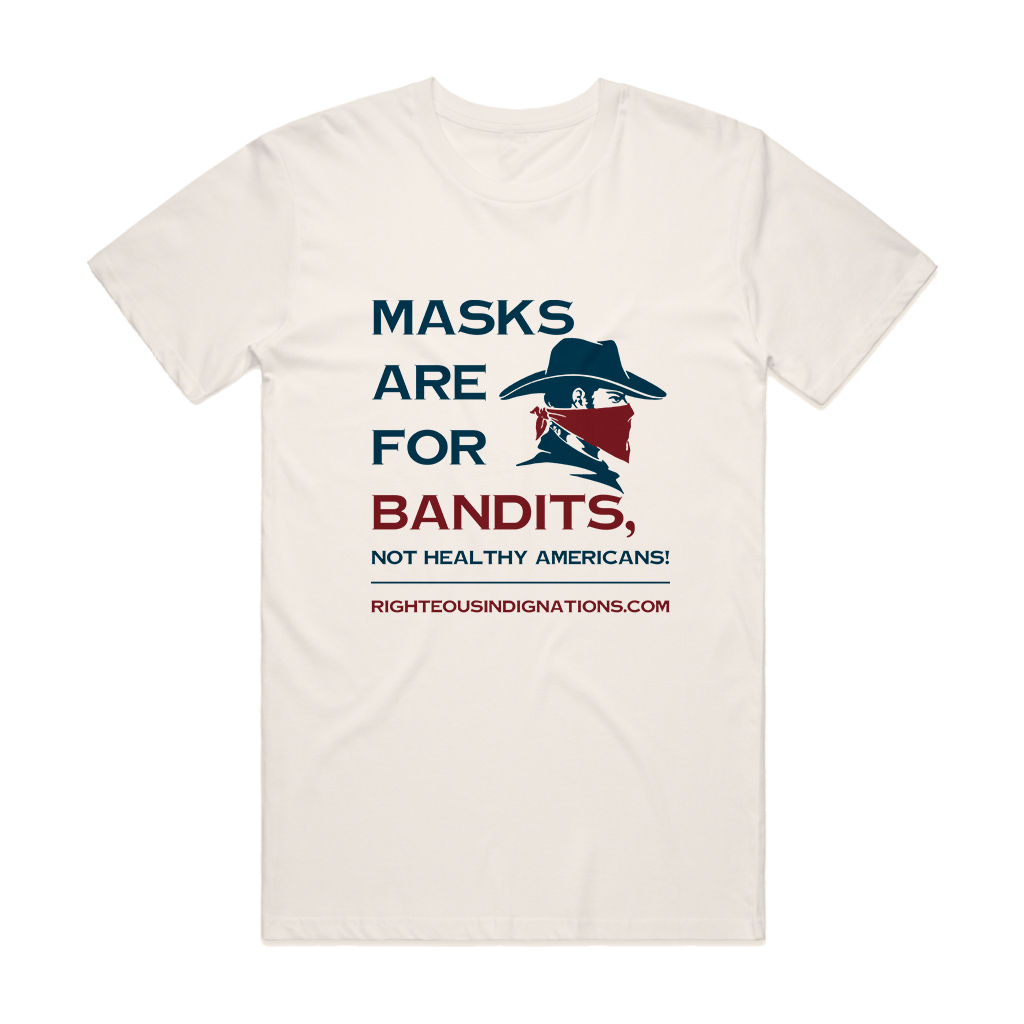 Masks are for Bandits, not Healthy Americans!