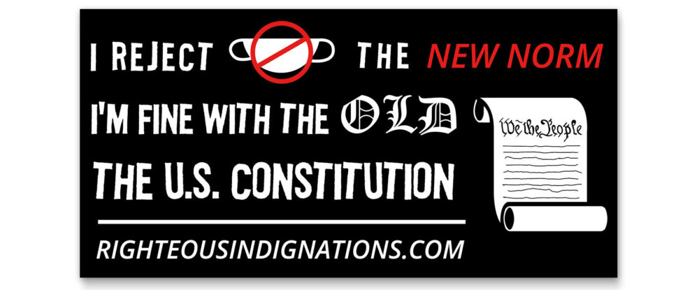 I Reject the New Norm, I'm fine with the old, the US Constitution!